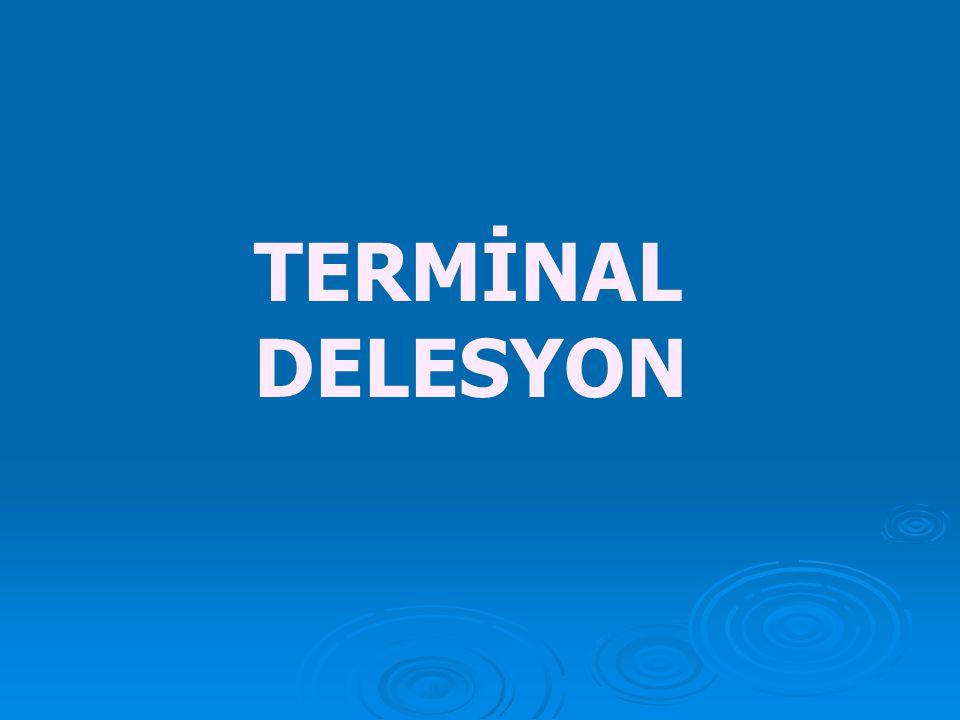 TERMİNAL DELESYON