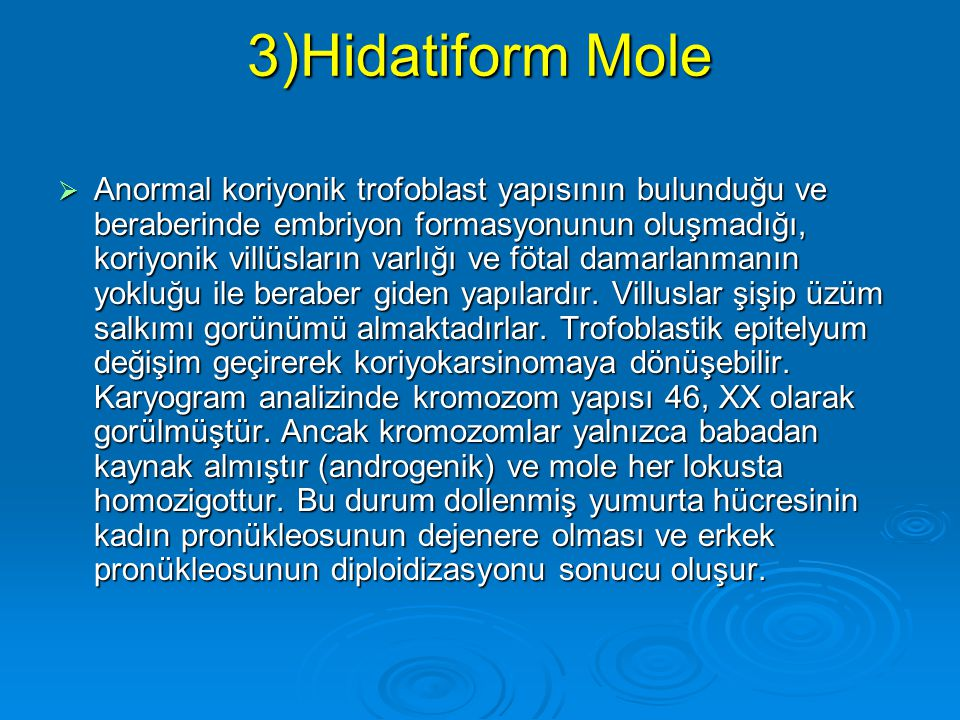 3)Hidatiform Mole