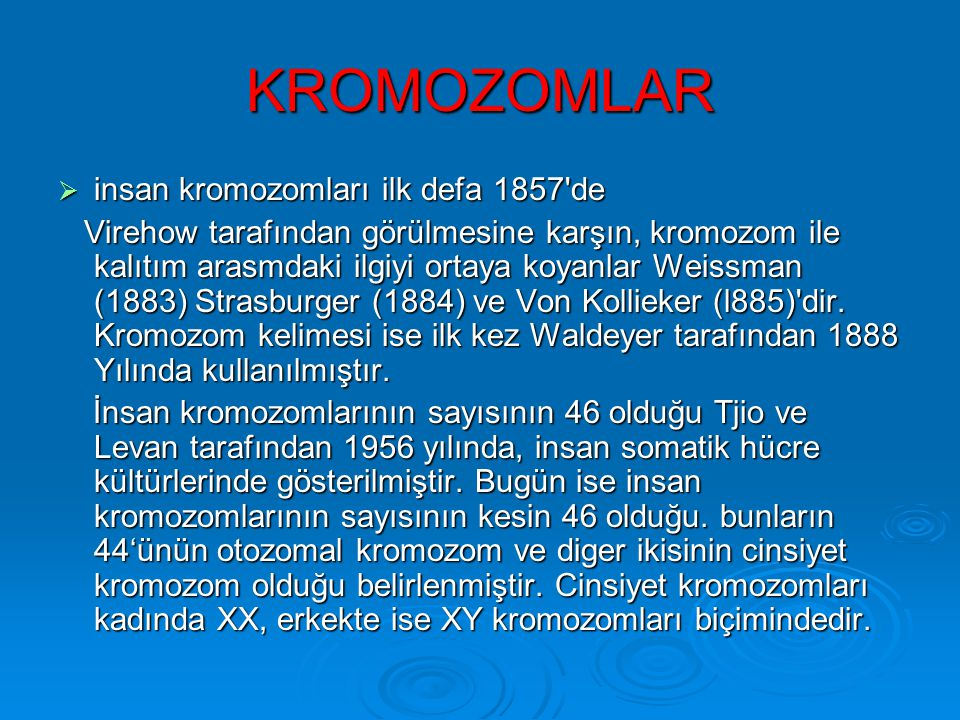KROMOZOMLAR insan kromozomları ilk defa 1857 de