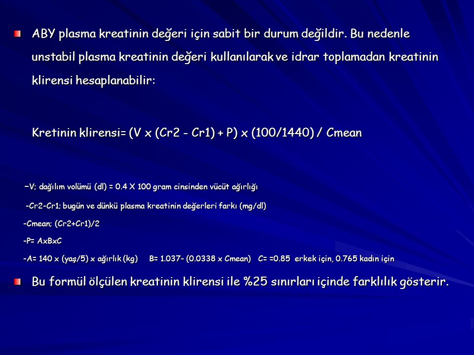 Kretinin klirensi= (V x (Cr2 - Cr1) + P) x (100/1440) / Cmean