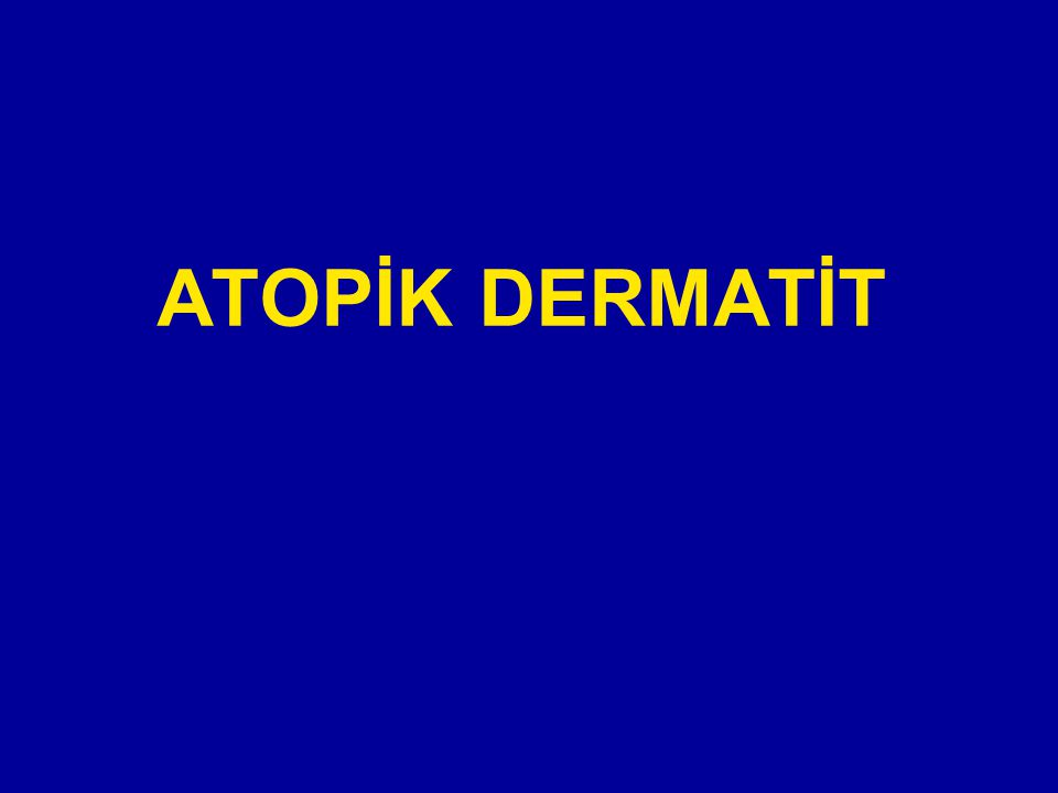 ATOPİK DERMATİT