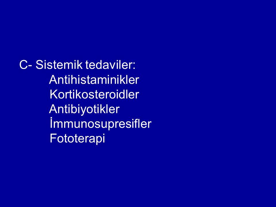 C- Sistemik tedaviler: