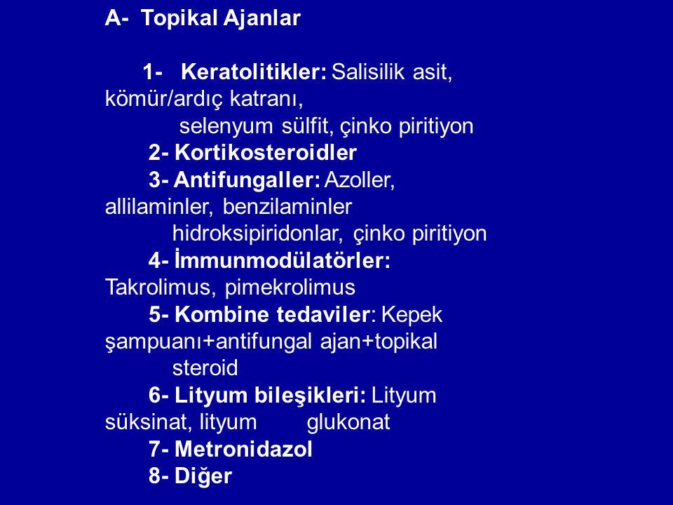 A- Topikal Ajanlar 1- Keratolitikler: Salisilik asit, kömür/ardıç katranı, selenyum sülfit, çinko piritiyon.