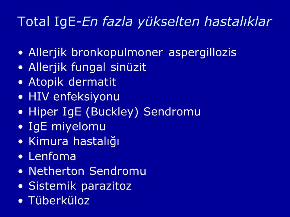 Total IgE-En fazla yükselten hastalıklar