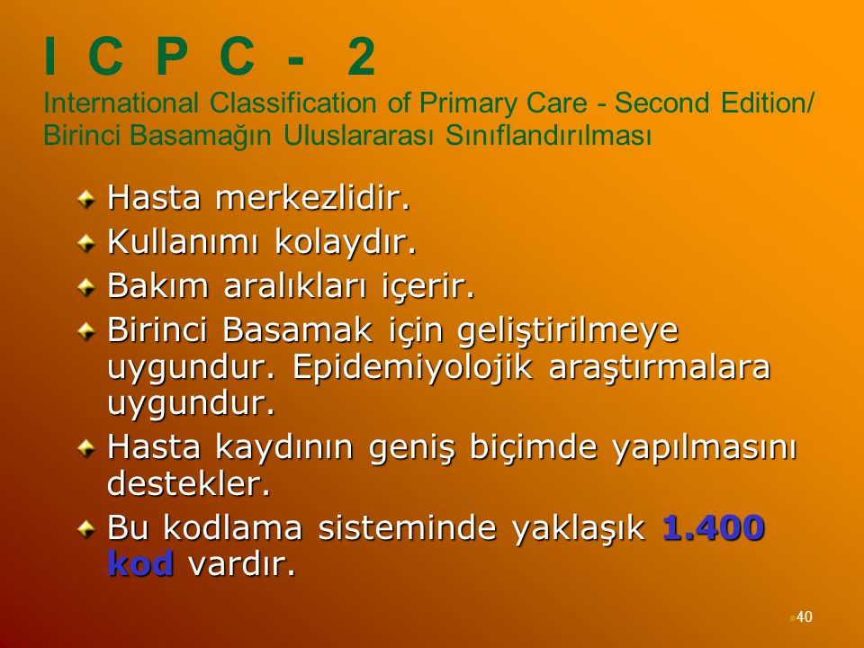I C P C - 2 International Classification of Primary Care - Second Edition/ Birinci Basamağın Uluslararası Sınıflandırılması