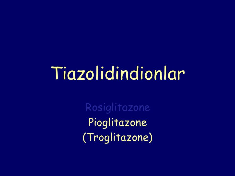 Rosiglitazone Pioglitazone (Troglitazone)