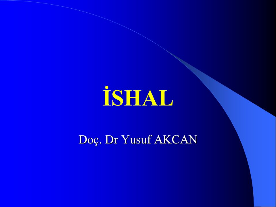 İSHAL Doç. Dr Yusuf AKCAN