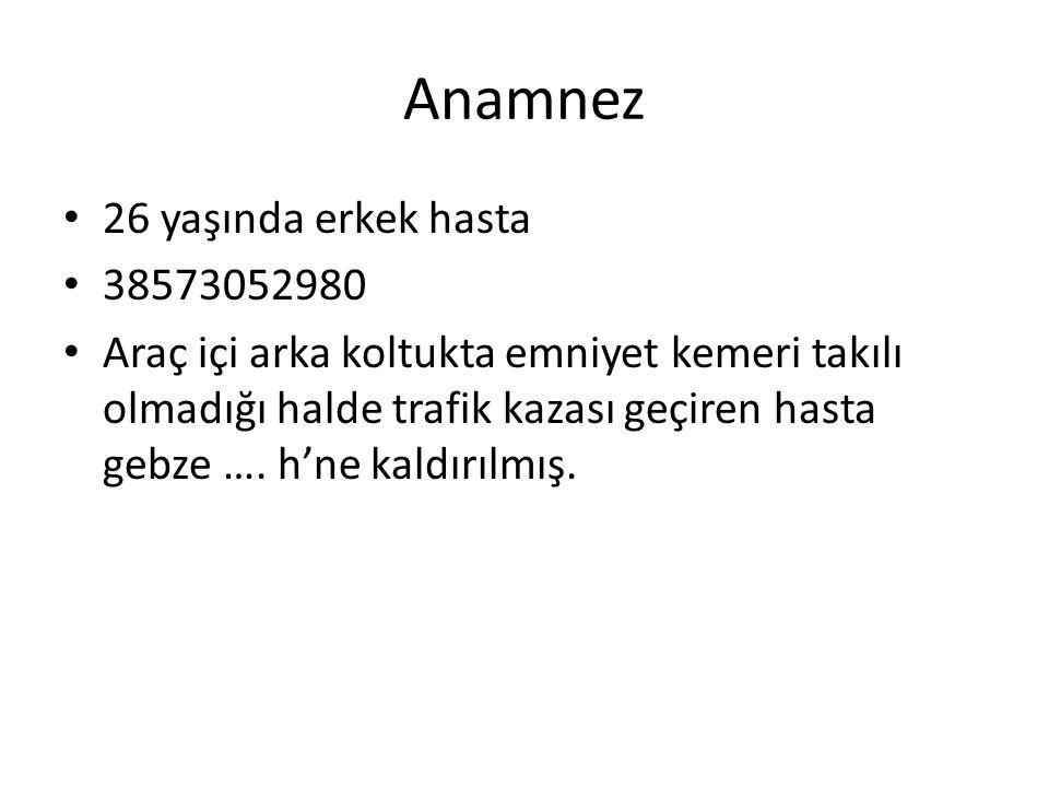 Anamnez 26 yaşında erkek hasta 38573052980