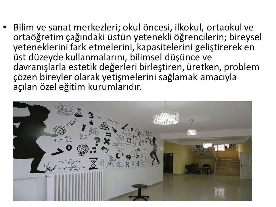 Bilim ve sanat merkezleri; okul öncesi, ilkokul, ortaokul ve ortaöğretim çağındaki üstün yetenekli öğrencilerin; bireysel yeteneklerini fark etmelerini, kapasitelerini geliştirerek en üst düzeyde kullanmalarını, bilimsel düşünce ve davranışlarla estetik değerleri birleştiren, üretken, problem çözen bireyler olarak yetişmelerini sağlamak amacıyla açılan özel eğitim kurumlarıdır.