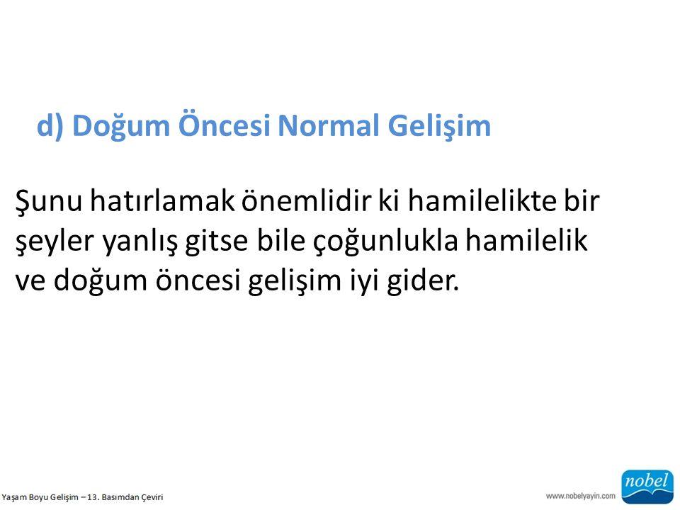 d) Doğum Öncesi Normal Gelişim