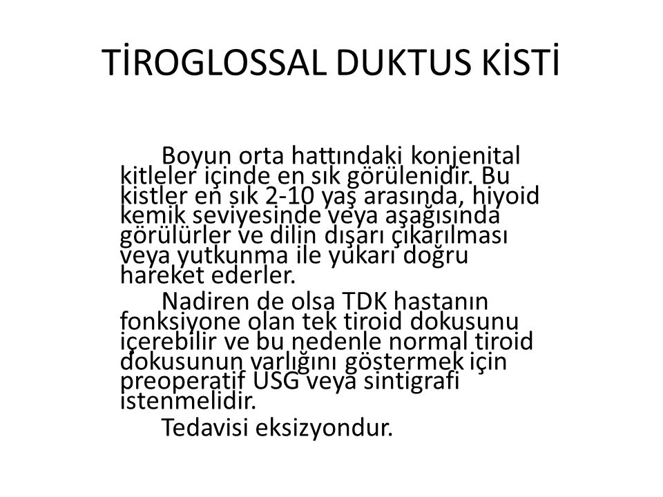 TİROGLOSSAL DUKTUS KİSTİ