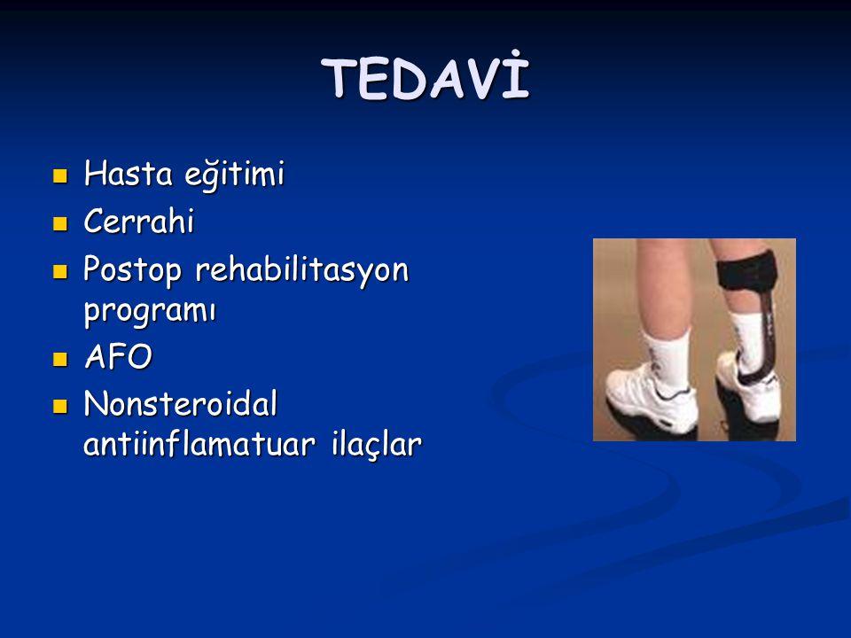 TEDAVİ Hasta eğitimi Cerrahi Postop rehabilitasyon programı AFO
