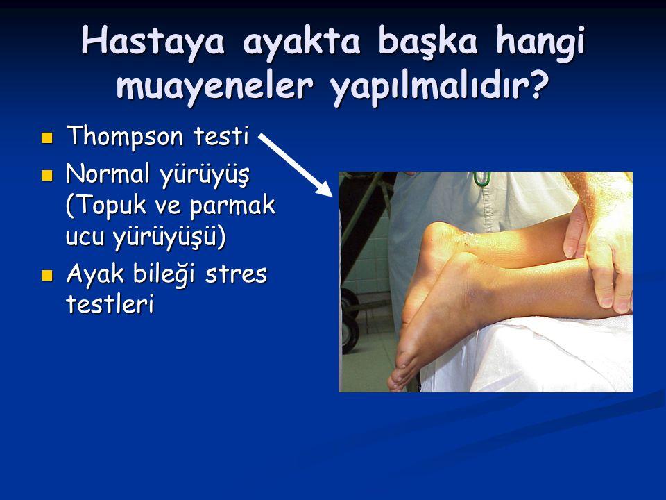 Hastaya ayakta başka hangi muayeneler yapılmalıdır