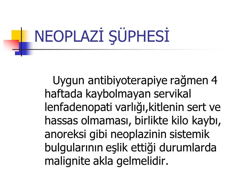 NEOPLAZİ ŞÜPHESİ
