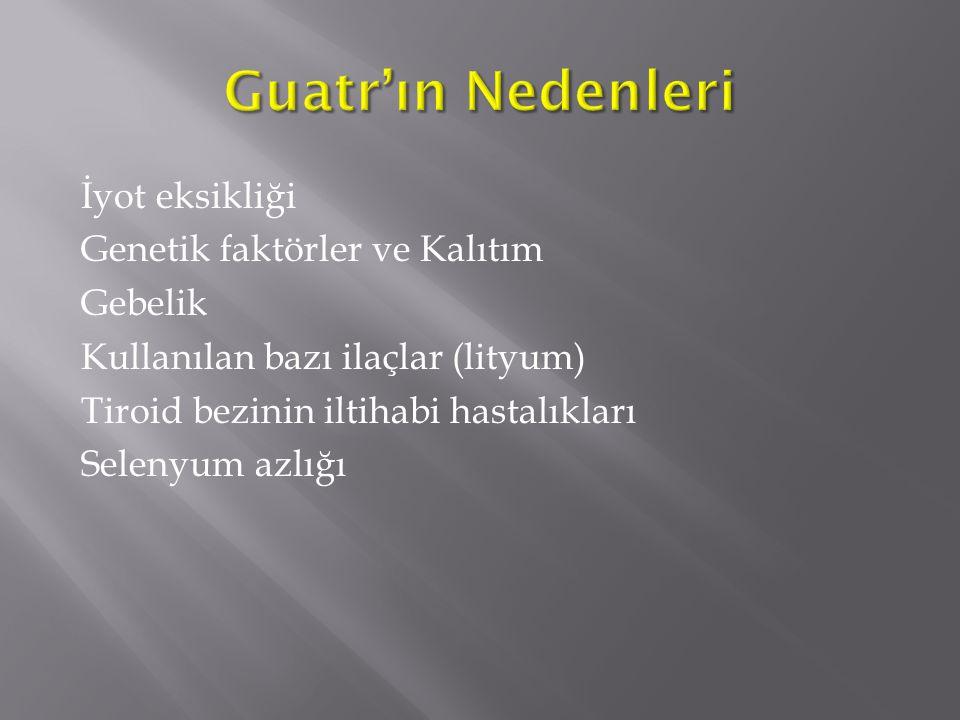 Guatr'ın Nedenleri