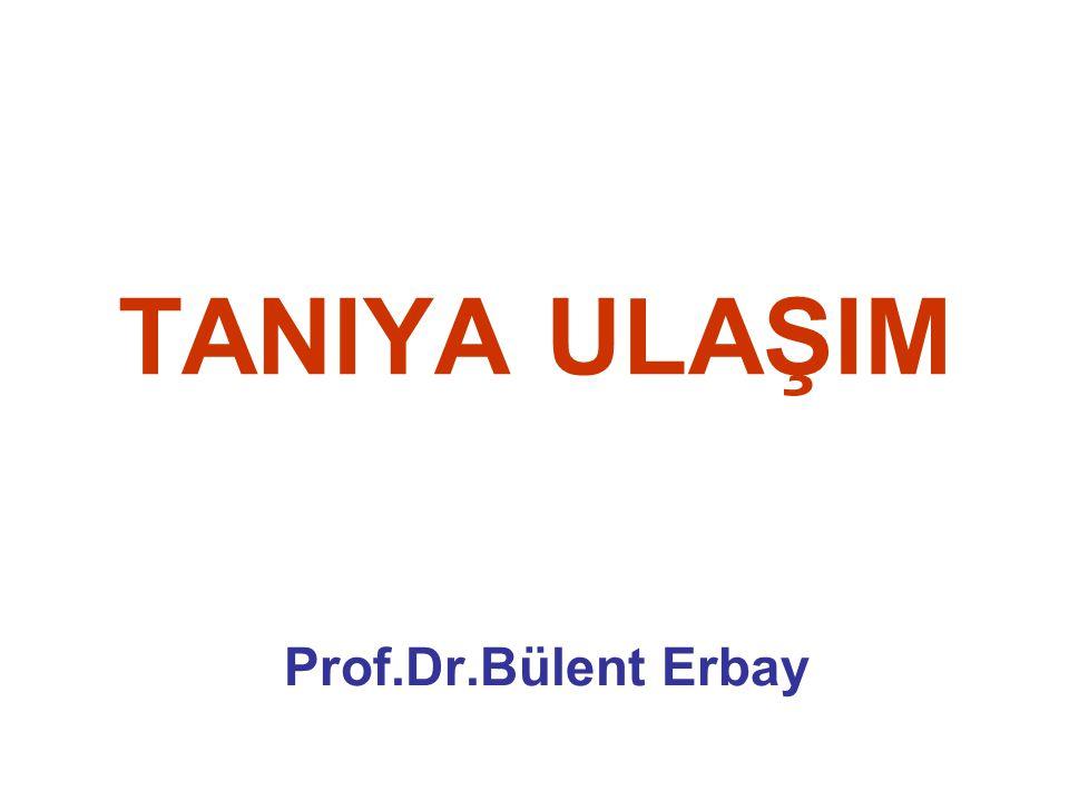 TANIYA ULAŞIM Prof.Dr.Bülent Erbay