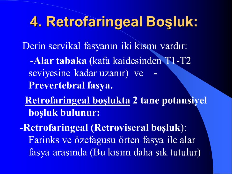 4. Retrofaringeal Boşluk: