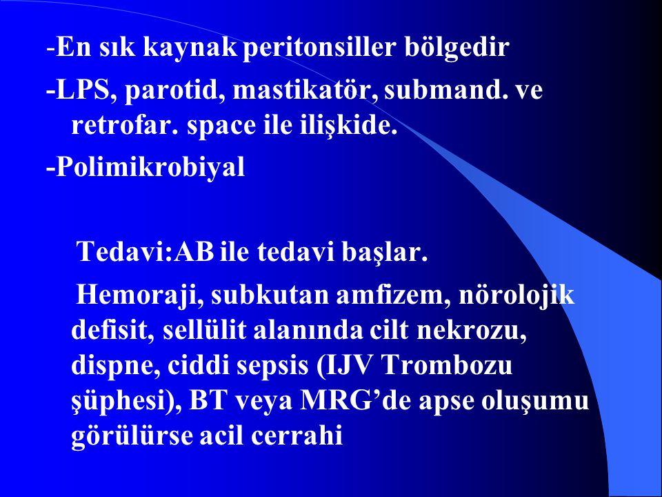 -En sık kaynak peritonsiller bölgedir