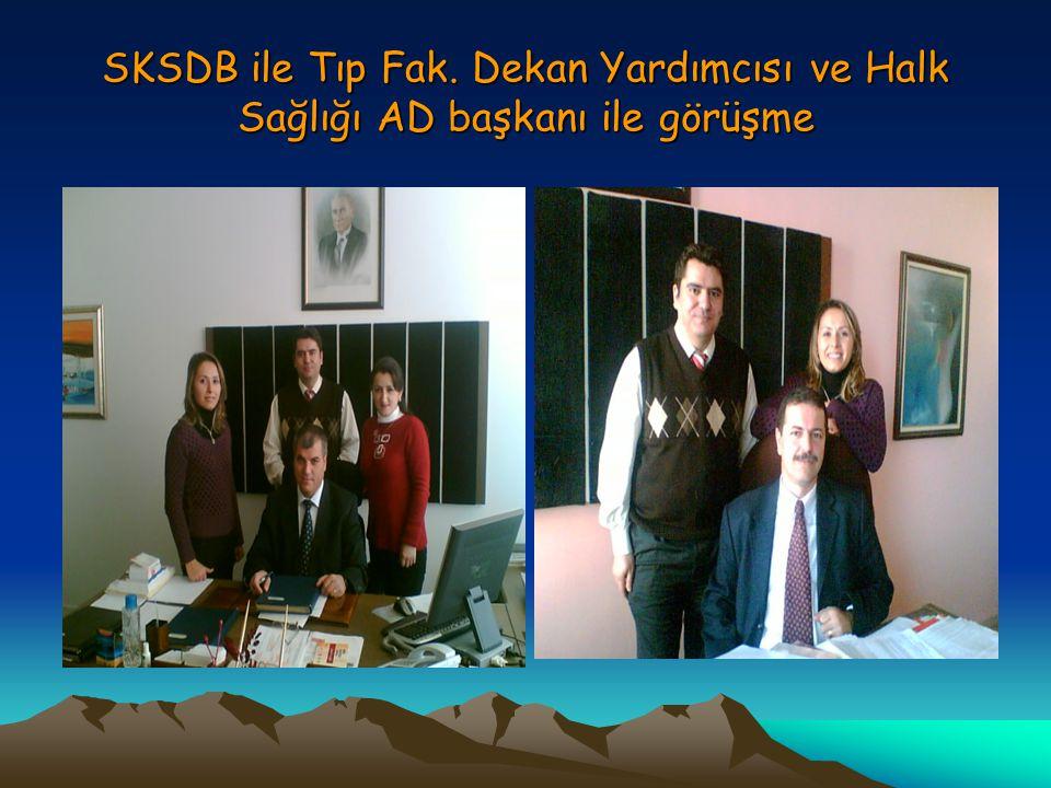 SKSDB ile Tıp Fak. Dekan Yardımcısı ve Halk Sağlığı AD başkanı ile görüşme