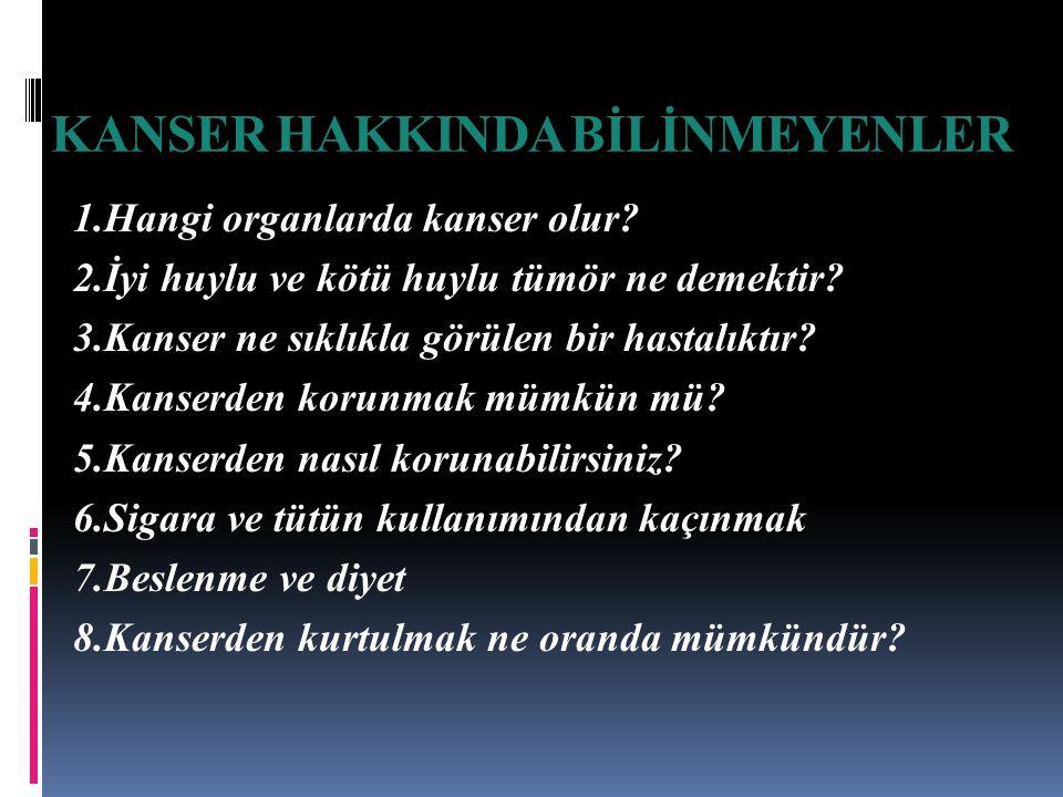 KANSER HAKKINDA BİLİNMEYENLER