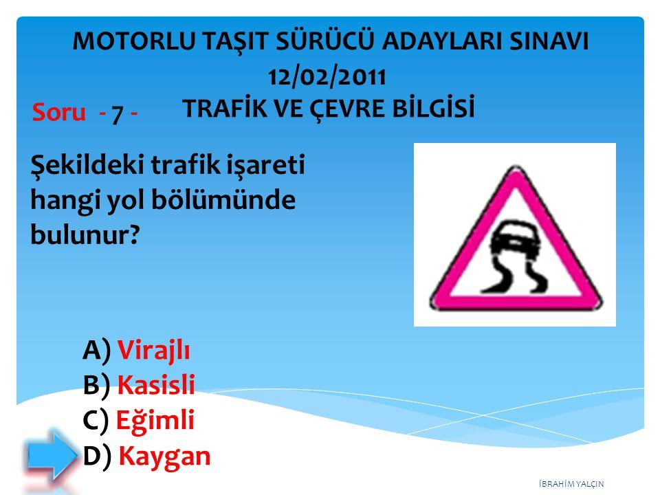 Şekildeki trafik işareti hangi yol bölümünde bulunur