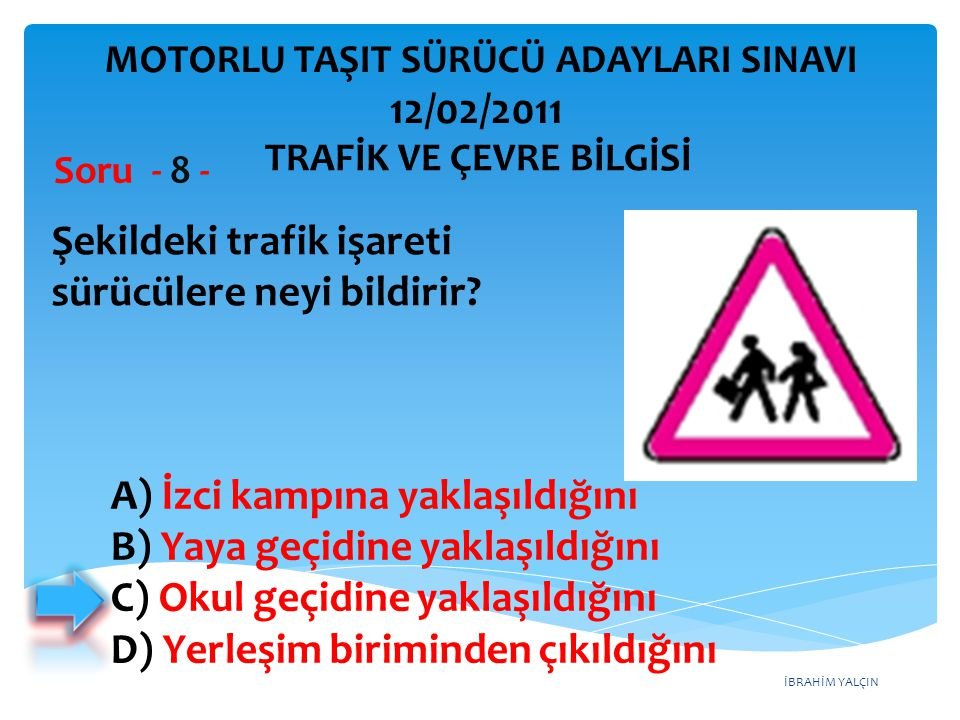 Şekildeki trafik işareti sürücülere neyi bildirir