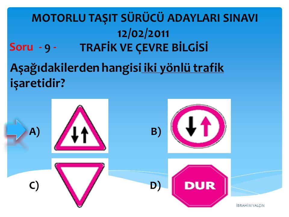 Aşağıdakilerden hangisi iki yönlü trafik işaretidir