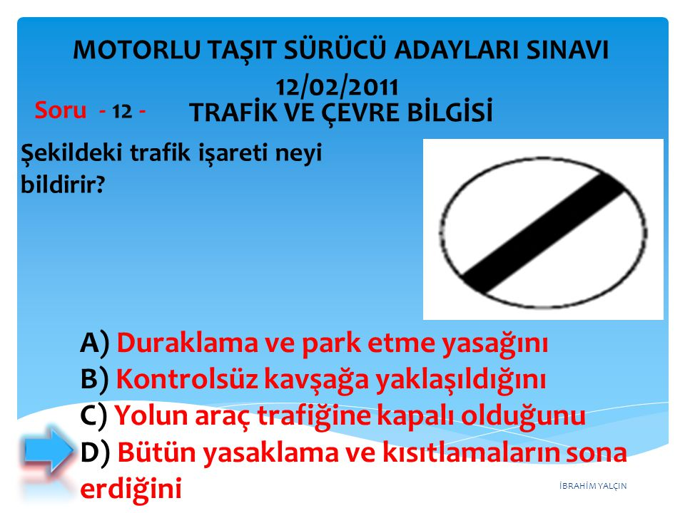 A) Duraklama ve park etme yasağını