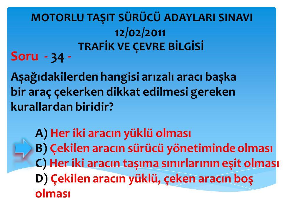Soru - 34 - 12/02/2011 Aşağıdakilerden hangisi arızalı aracı başka