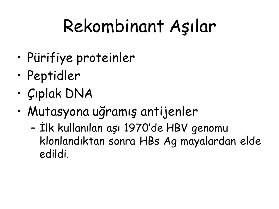 Rekombinant Aşılar Pürifiye proteinler Peptidler Çıplak DNA