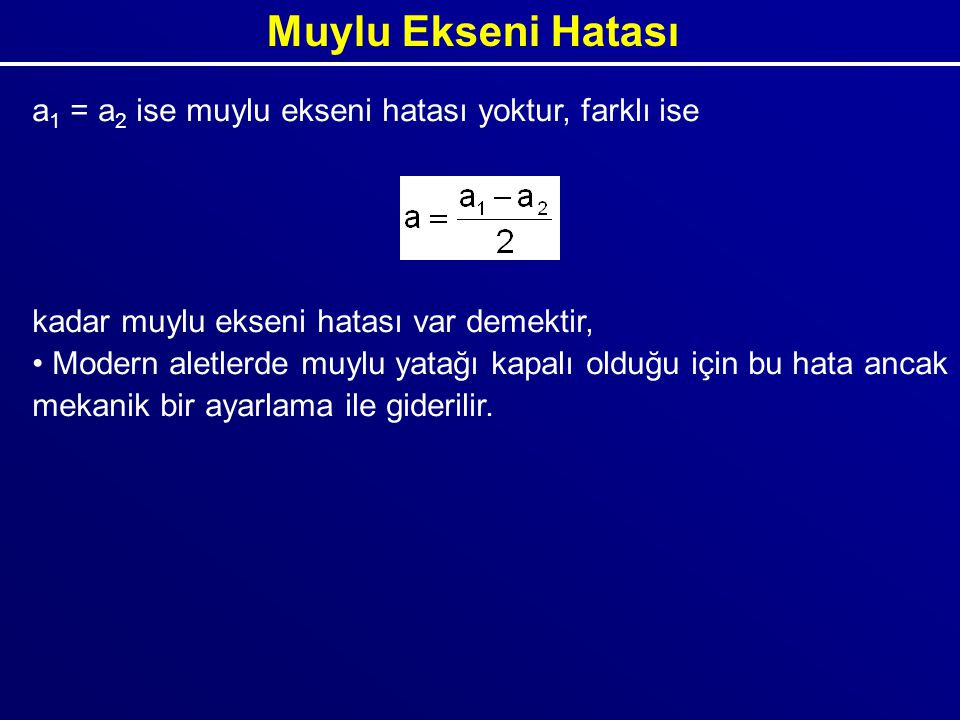 Muylu Ekseni Hatası a1 = a2 ise muylu ekseni hatası yoktur, farklı ise