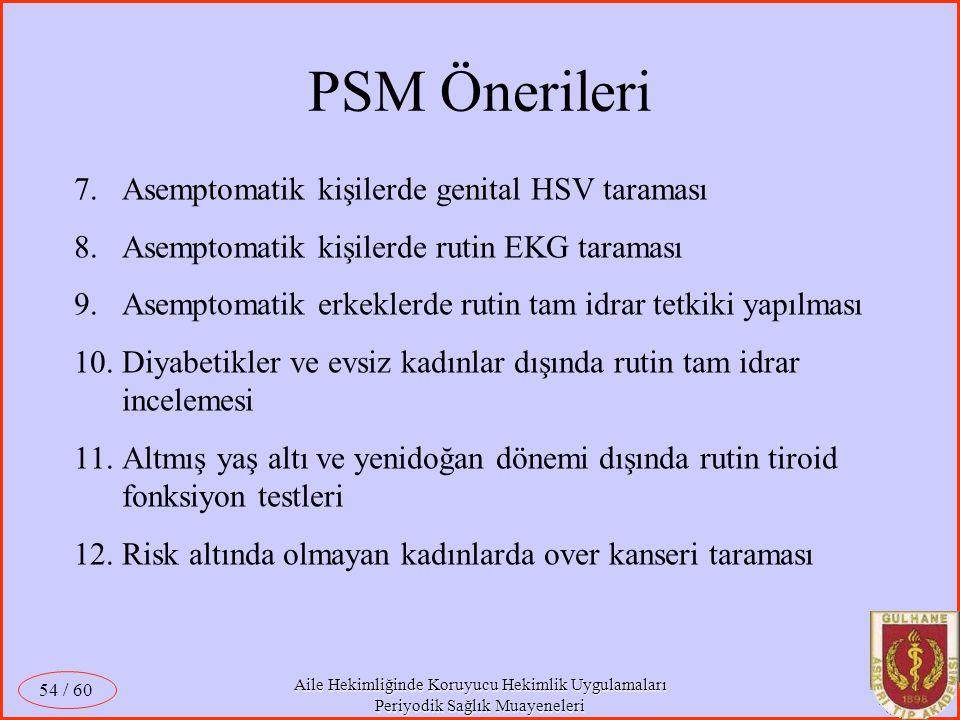 PSM Önerileri Asemptomatik kişilerde genital HSV taraması