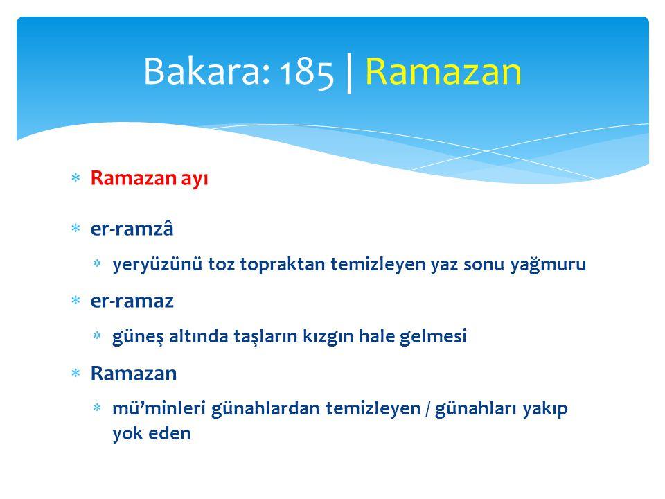 Bakara: 185 | Ramazan Ramazan ayı er-ramzâ er-ramaz Ramazan