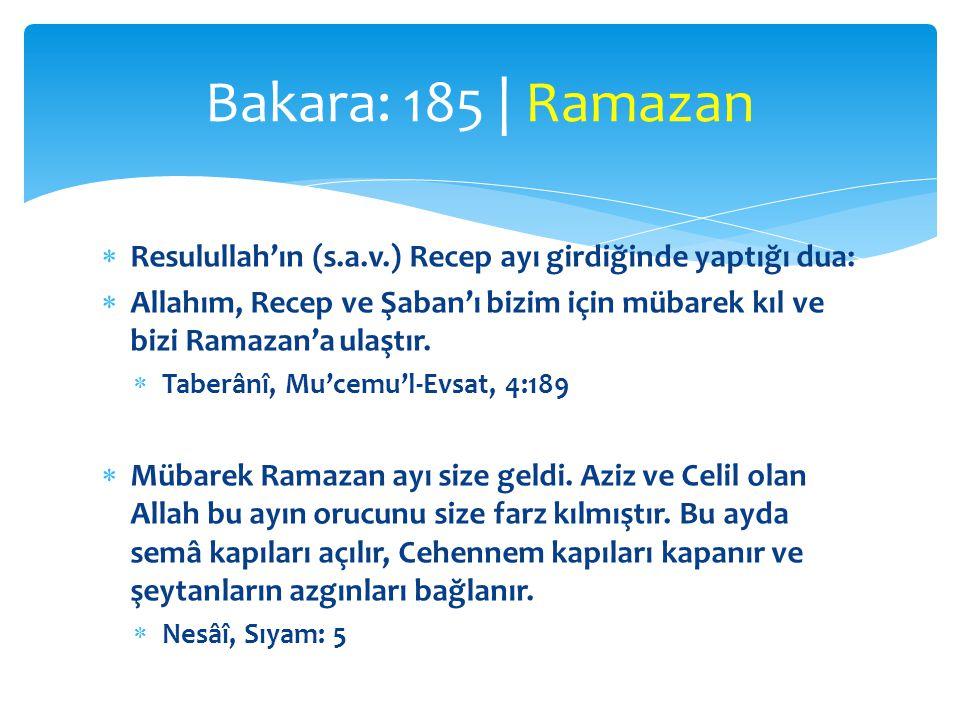 Bakara: 185 | Ramazan Resulullah'ın (s.a.v.) Recep ayı girdiğinde yaptığı dua: