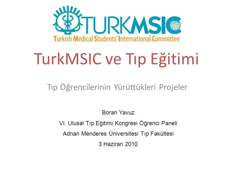 TurkMSIC ve Tıp Eğitimi