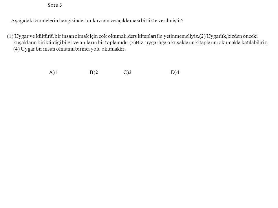 Soru 3 Aşağıdaki cümlelerin hangisinde, bir kavram ve açıklaması birlikte verilmiştir