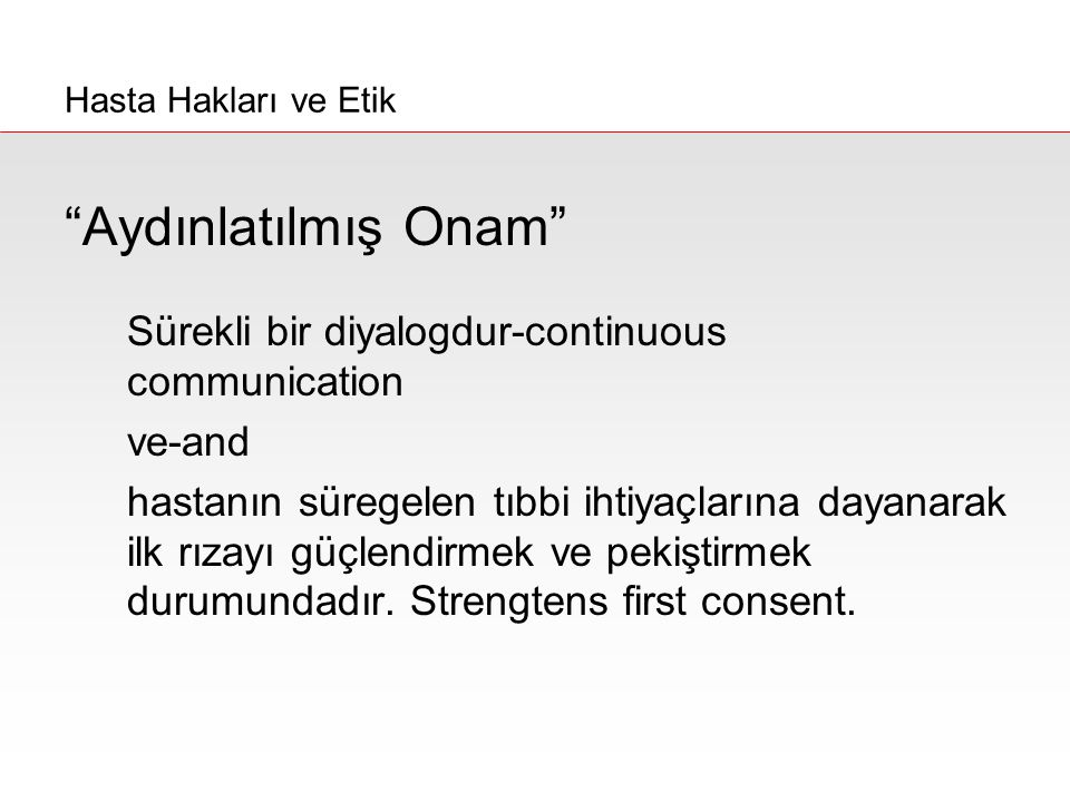 Aydınlatılmış Onam Sürekli bir diyalogdur-continuous communication