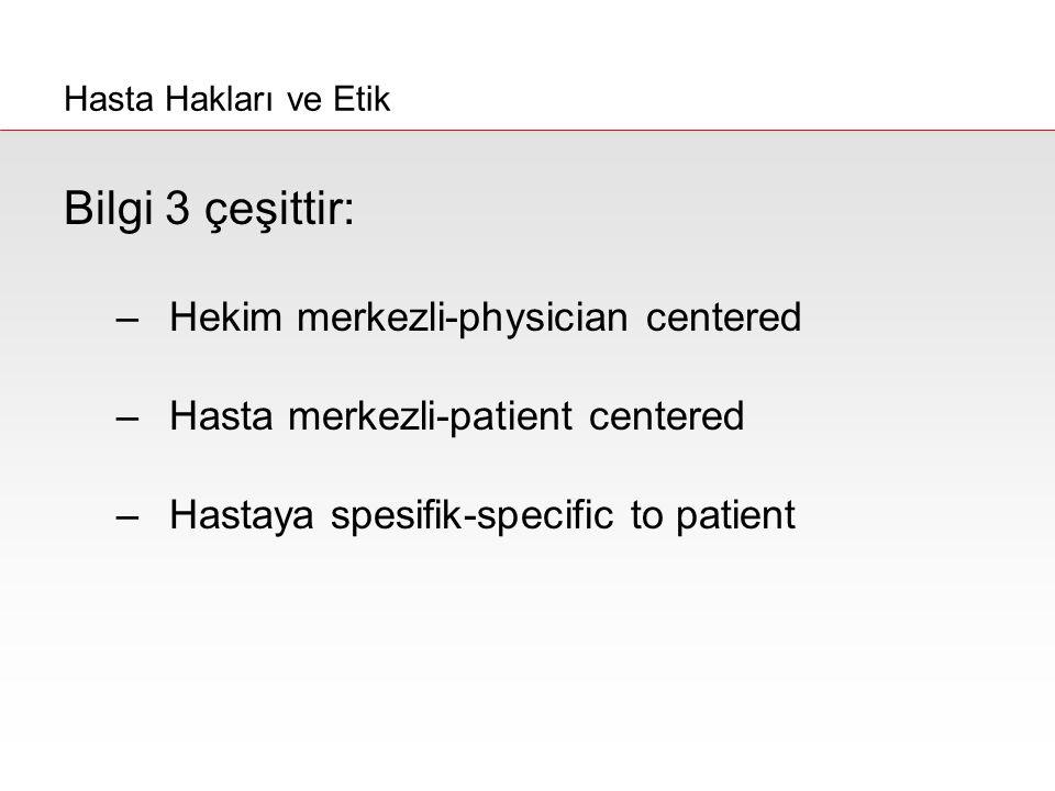 Bilgi 3 çeşittir: Hekim merkezli-physician centered