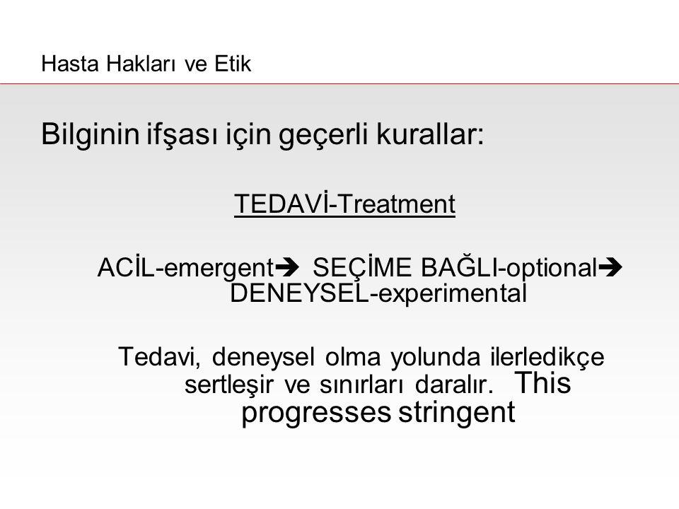 ACİL-emergent SEÇİME BAĞLI-optional DENEYSEL-experimental