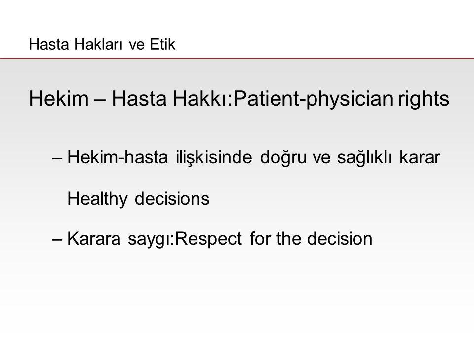 Hekim – Hasta Hakkı:Patient-physician rights