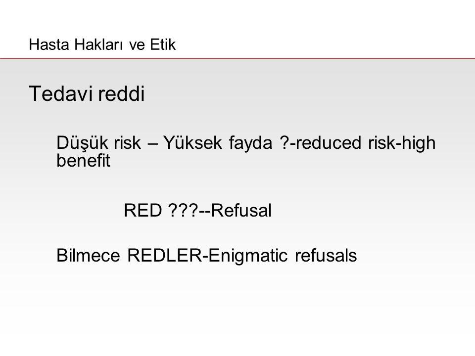 Tedavi reddi RED --Refusal