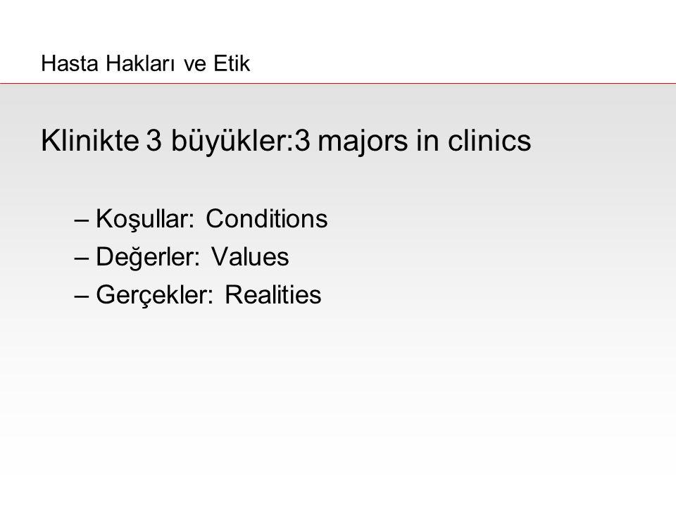 Klinikte 3 büyükler:3 majors in clinics