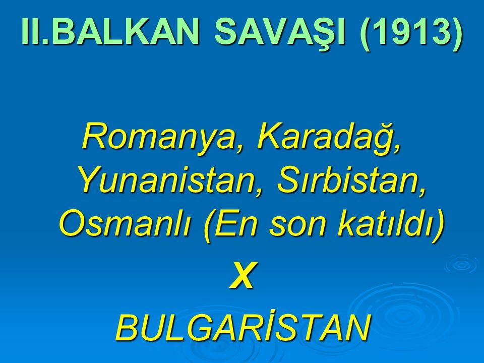 Romanya, Karadağ, Yunanistan, Sırbistan, Osmanlı (En son katıldı)