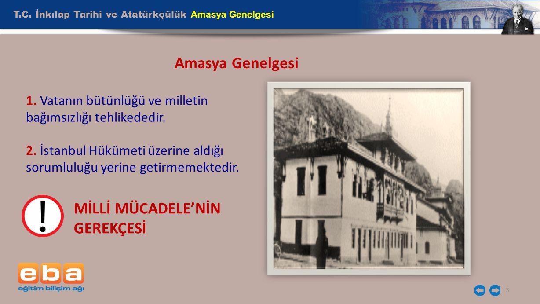 Amasya Genelgesi MİLLİ MÜCADELE'NİN GEREKÇESİ