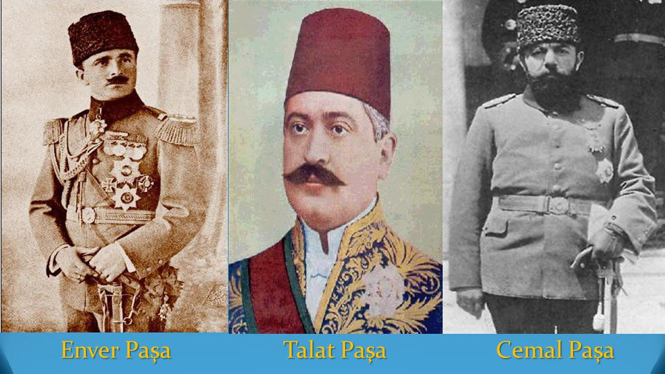 Enver Paşa Talat Paşa Cemal Paşa