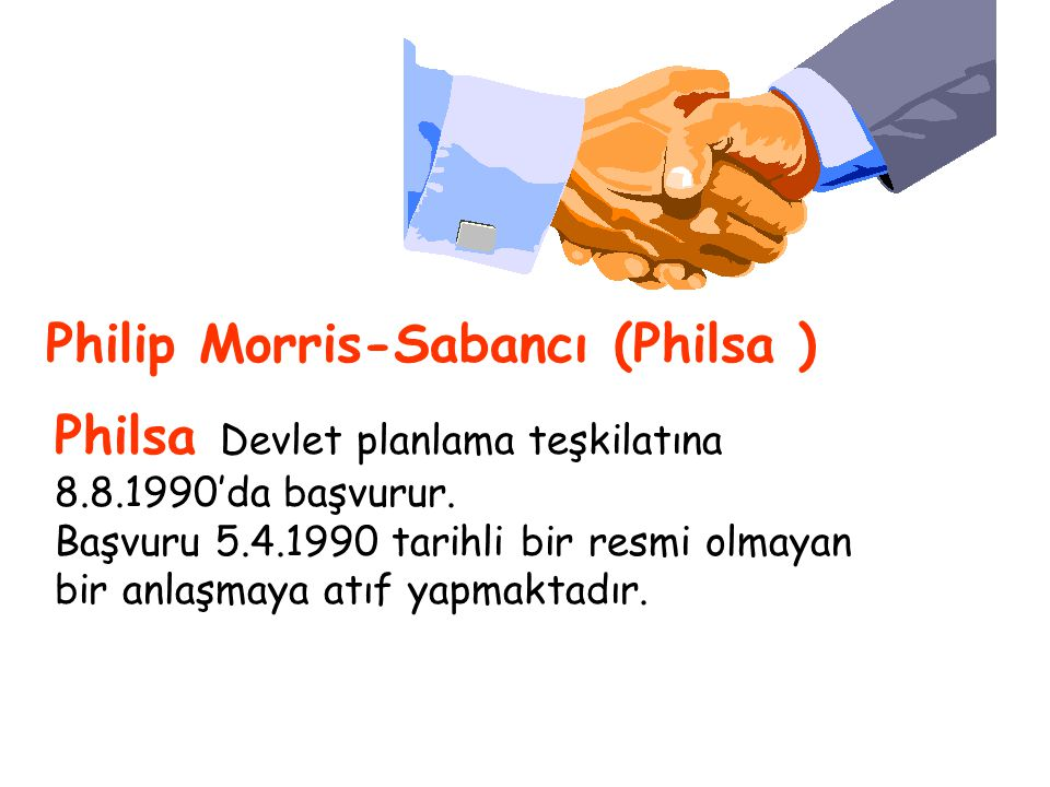 Philip Morris-Sabancı (Philsa ) Philsa Devlet planlama teşkilatına