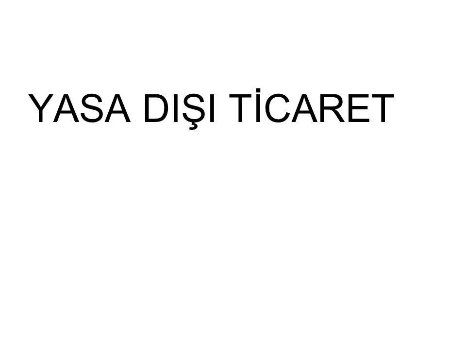 YASA DIŞI TİCARET