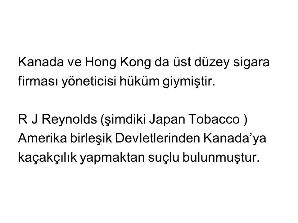 Kanada ve Hong Kong da üst düzey sigara