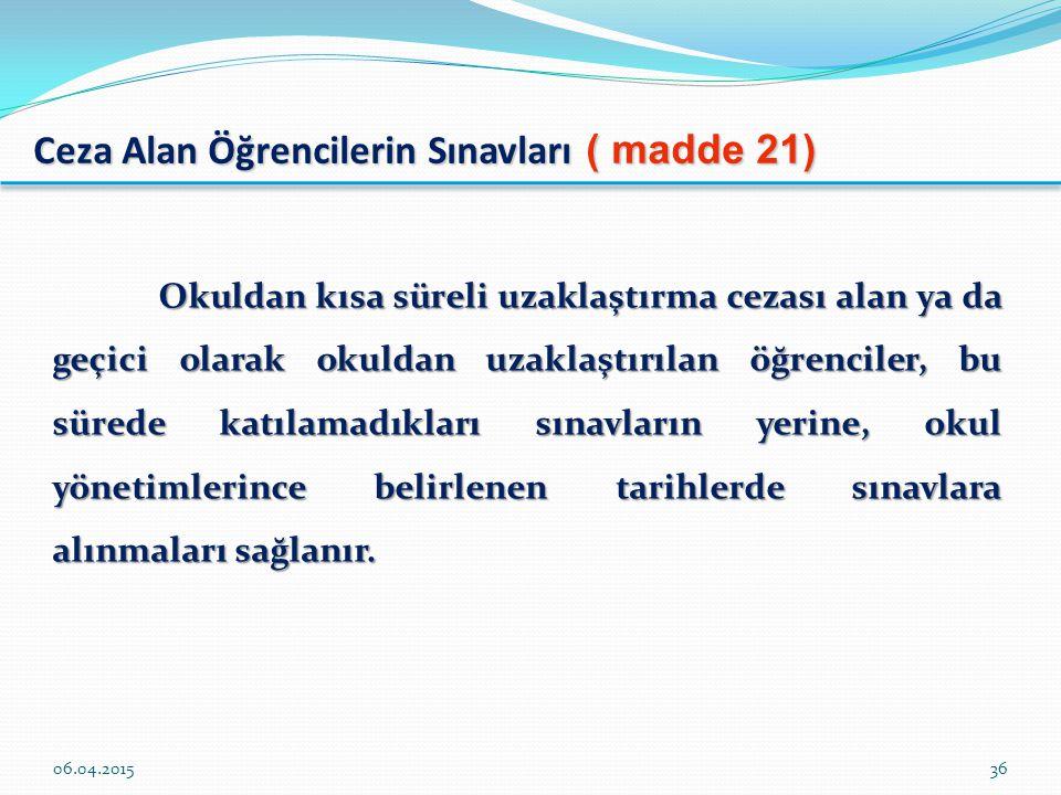 Ceza Alan Öğrencilerin Sınavları ( madde 21)