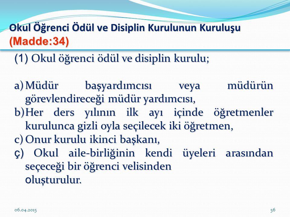 Okul Öğrenci Ödül ve Disiplin Kurulunun Kuruluşu (Madde:34)